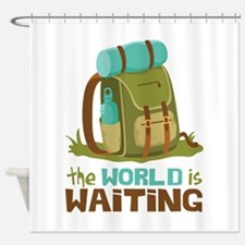 The World is Waiting Shower Curtain