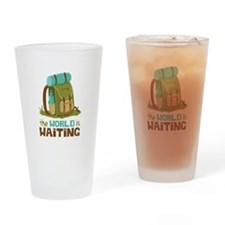 The World is Waiting Drinking Glass