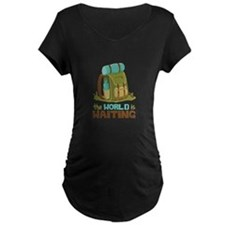 The World is Waiting Maternity T-Shirt