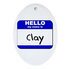 hello my name is clay  Oval Ornament