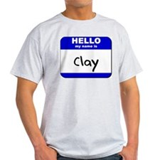 hello my name is clay T-Shirt