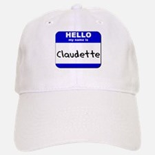 hello my name is claudette Baseball Baseball Cap