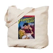 Playthings Of Desire Tote Bag
