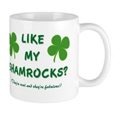 LIKE MY SHAMROCKS? Mugs