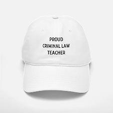 CRIMINAL LAW teacher Baseball Baseball Cap