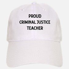 CRIMINAL JUSTICE teacher Baseball Baseball Cap