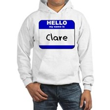 hello my name is clare Hoodie