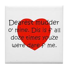 Mudder O Mine Tile Coaster