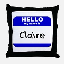 hello my name is claire  Throw Pillow