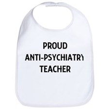 ANTI-PSYCHIATRY teacher Bib