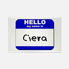 hello my name is ciera Rectangle Magnet
