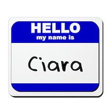 hello my name is ciara  Mousepad