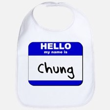 hello my name is chung  Bib