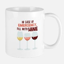 IN CASE OF EMERGENCY, FILL WITH WiNE Mugs