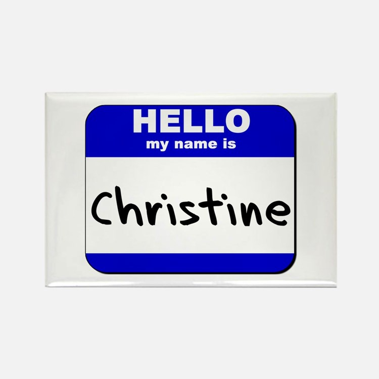 hello my name is christine Rectangle Magnet