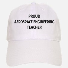 AEROSPACE ENGINEERING teacher Baseball Baseball Cap