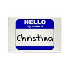 hello my name is christina Rectangle Magnet