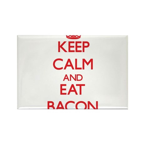 Keep calm and eat Bacon Magnets