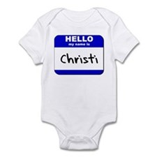 hello my name is christi  Infant Bodysuit