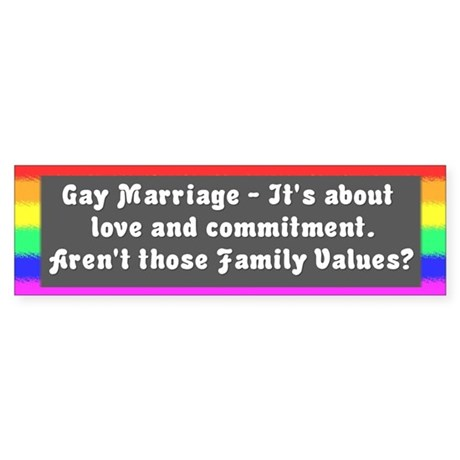 Gay Marriage - Family Values bumper sticker