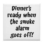 Smoke Alarm Saying Tile Coaster