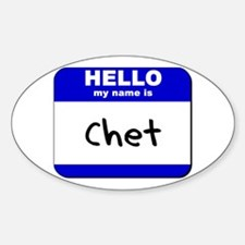 hello my name is chet Oval Decal