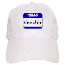 hello my name is chester Baseball Cap