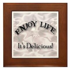 Enjoy Life It's Delicious Framed Tile