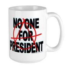 No One For President Mug