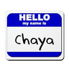 hello my name is chaya  Mousepad
