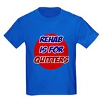 Rehab is for Quitters Kids Dark T-Shirt