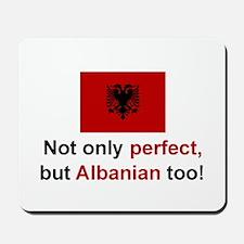 Perfect Albanian Mousepad