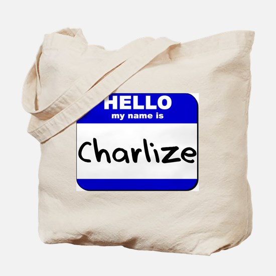 hello my name is charlize Tote Bag