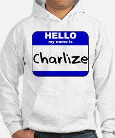 hello my name is charlize Hoodie