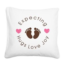Expecting Hugs Love Joy Quote Square Canvas Pillow