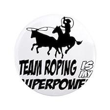 "Team Roping designs 3.5"" Button"