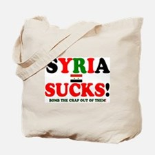 SYRIA SUCKS - BOMB THE CRAP OUT OF THEM!  Tote Bag