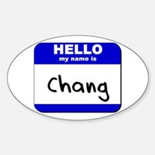 hello my name is chang Oval Decal