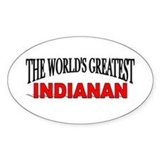 """""""The World's Greatest Indianan"""" Oval Decal"""