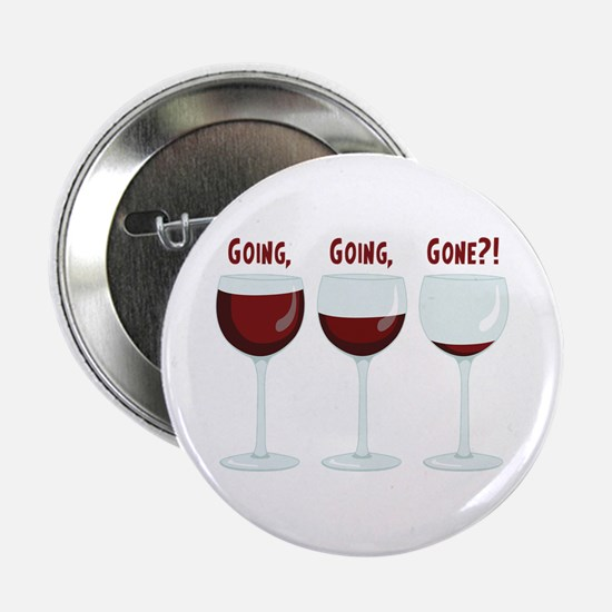 """GOING, GOING, GONE?! 2.25"""" Button"""
