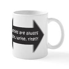 Lefties are always right, write, rite!? Mug