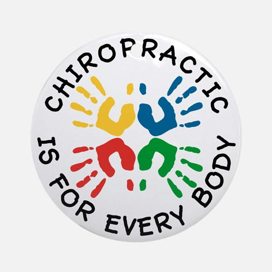 Chiro Is For Every Body Ornament (Round)