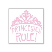 "Princesses Rule Square Sticker 3"" x 3"""