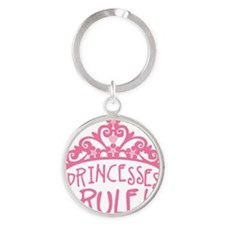 Princesses Rule Round Keychain