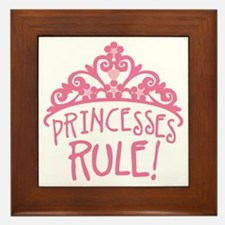 Princesses Rule Framed Tile