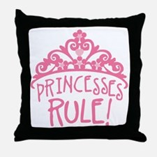 Princesses Rule Throw Pillow