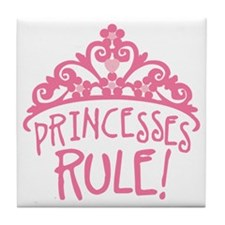 Princesses Rule Tile Coaster