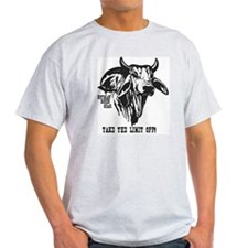 Take The Limit Off! T-Shirt