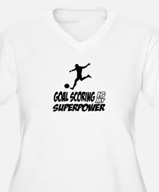 Goal scoring is my superpower T-Shirt