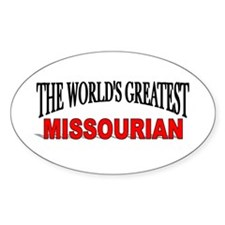 """""""The World's Greatest Missourian"""" Oval Decal"""